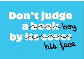 Não julgue um menino pela cara