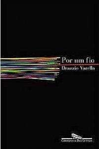 Por Um Fio – Drauzio Varella, Trechos Marcantes do Livro, Comentários